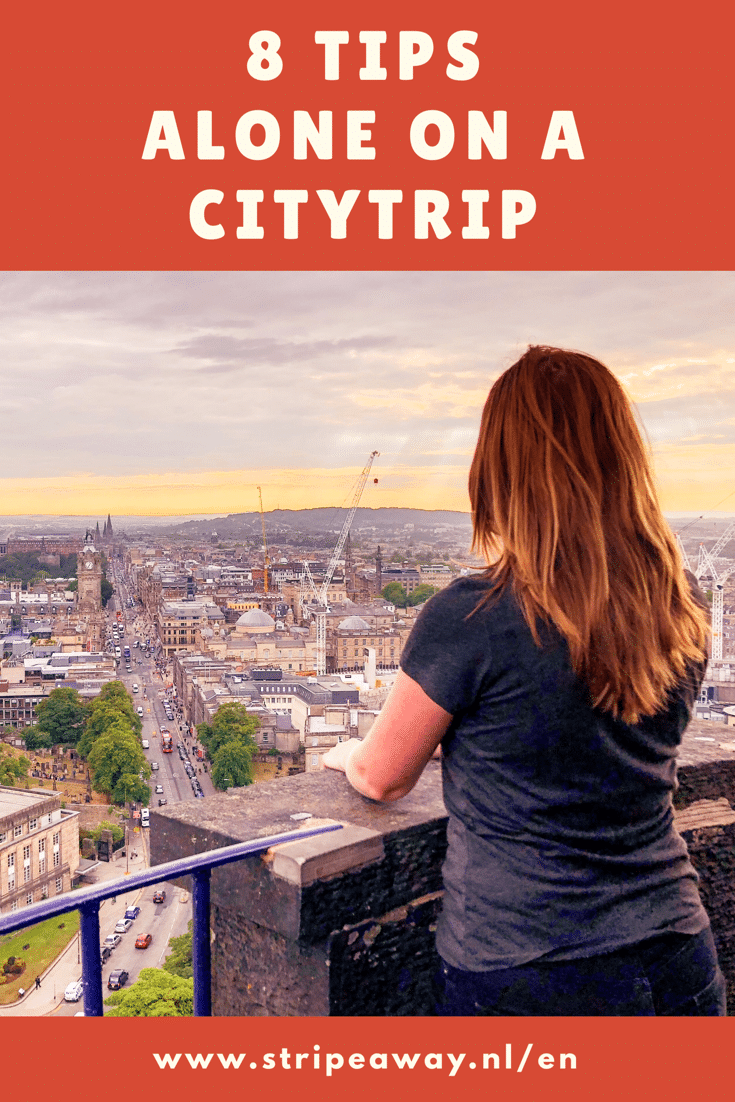 8 tips for a citytrip alone, 8 tips, citytrip alone, alone on a citytrip, citytrip, pinterest alone on a citytrip